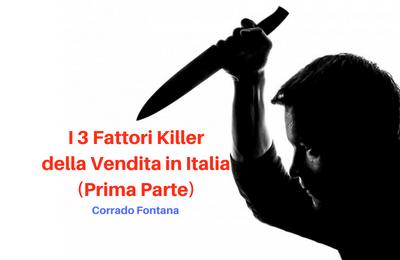 I 3 Fattori killer della Vendita in Italia (Prima Parte)